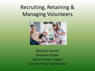 Recruiting, Retaining & Managing Volunteers