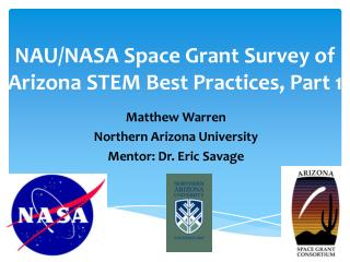 NAU/NASA Space Grant Survey of Arizona STEM Best  Practices,  Part 1