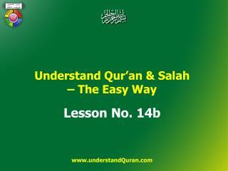 Understand Qur'an & Salah  – The Easy Way Lesson No.  14b understandQuran