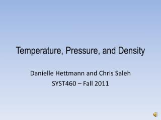 Temperature, Pressure, and Density