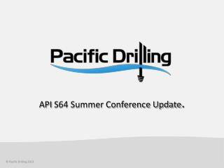 API  S64 Summer Conference Update .
