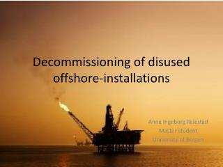 Decommissioning of disused  offshore- installations