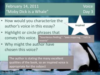 "February 14, 2011	          	   	       Voice ""Moby Dick is a Whale""			       Day 3"