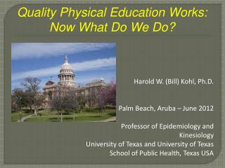 Quality Physical Education Works:  Now What Do We Do?