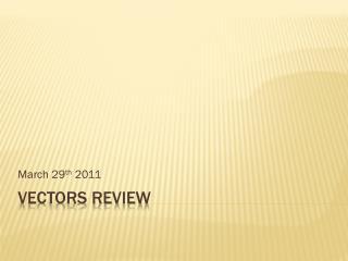 Vectors Review
