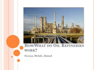 How/What do Oil Refineries work?