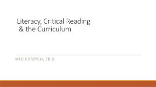 Literacy, Critical Reading    & the Curriculum