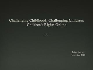 Challenging Childhood, Challenging Children: Children's Rights Online