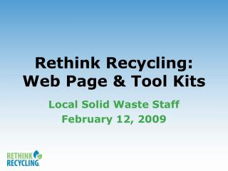 Rethink Recycling:  Web Page & Tool Kits