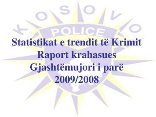 Statistikat e trendit të Krimit  Raport krahasues Gjashtëmujori i parë 2009/2008
