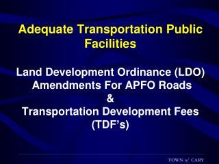 LDO Amendments: Adequate Transportation Public Facilities