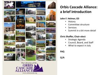 Orbis Cascade  Alliance: a brief introduction John F. Helmer, ED History Committee  structure