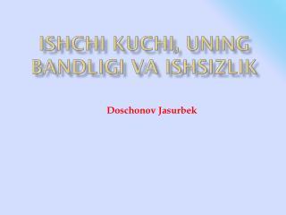 Ishchi kuchi ,  uning bandligi va ishsizlik