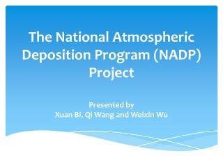 The National Atmospheric Deposition Program (NADP) Project
