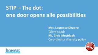STIP – The dot: one  door opens alle  possibilities