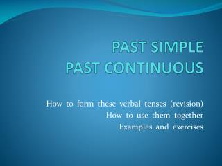 PAST SIMPLE   PAST CONTINUOUS