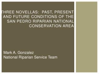 Mark A. Gonzalez National Riparian Service Team
