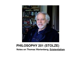 PHILOSOPHY 201 (STOLZE)