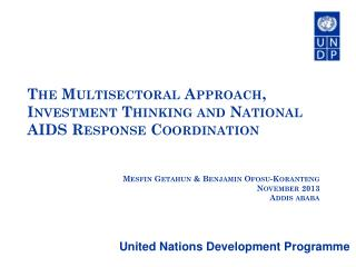 The  Multisectoral Approach, Investment Thinking and National AIDS Response Coordination