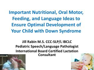 Jill Rabin M.S. CCC-SLP/L IBCLC Pediatric Speech/Language Pathologist