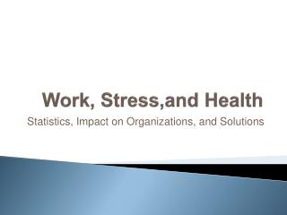 Work,  Stress,and  Health