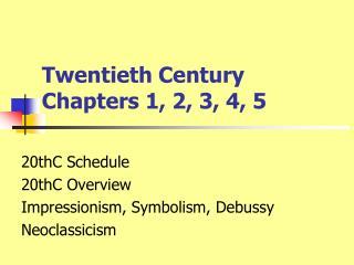 Twentieth Century Chapters 1, 2, 3, 4, 5