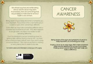 Being aware of the signs and symptoms of cancer is really important, as is knowing your body.