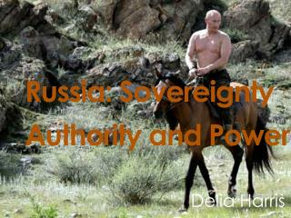 Russia: Sovereignty Authority and Power