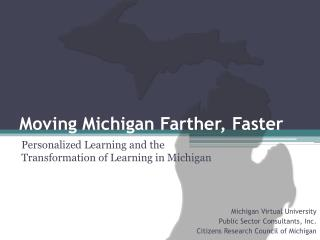 Moving Michigan Farther, Faster