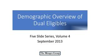 Demographic Overview of Dual  Eligibles