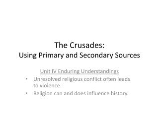 The Crusades: Using Primary and Secondary Sources