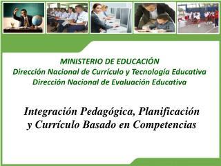 Integración Pedagógica, Planificación y Currículo Basado en Competencias
