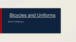 Bicycles and Uniforms