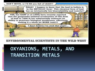 Oxyanions, metals, and transition metals
