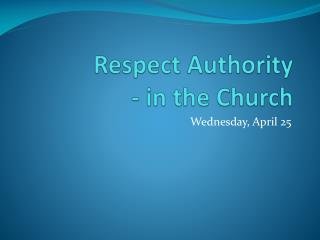 Respect Authority  -  in the Church