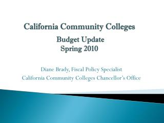 California Community Colleges Budget Update  Spring 2010