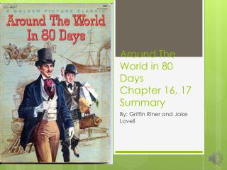 Around The World in 80 Days Chapter 16, 17 Summary