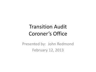 Transition Audit Coroner's Office