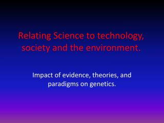 Relating Science to technology, society and the environment.
