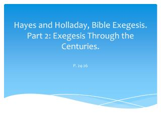 Hayes and Holladay, Bible Exegesis. Part 2: Exegesis Through the Centuries.