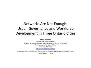 Networks Are Not Enough:  Urban Governance and Workforce Development in Three Ontario Cities
