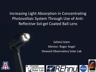 Safatul Islam Mentor: Roger Angel Steward Observatory Solar Lab