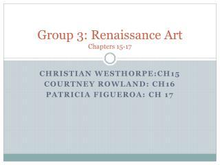 Group 3: Renaissance Art Chapters 15-17