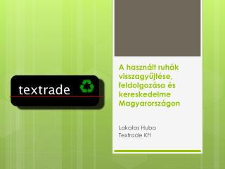 A használt ruhák visszagyűjtése, feldolgozása és kereskedelme Magyarországon