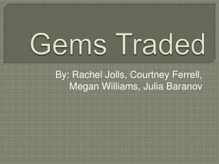 Gems Traded