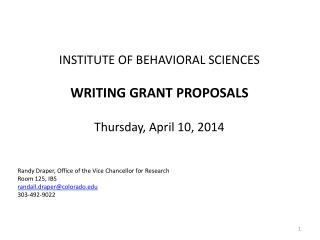 INSTITUTE OF BEHAVIORAL SCIENCES WRITING GRANT PROPOSALS Thursday, April 10, 2014