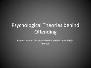 Psychological Theories behind Offending