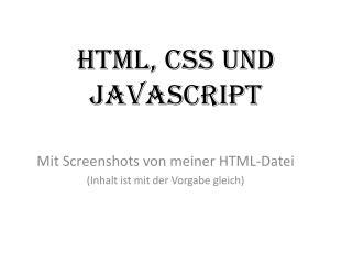 HTML, CSS und JavaScript