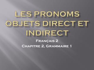 Les pronoms objets direct et indirect