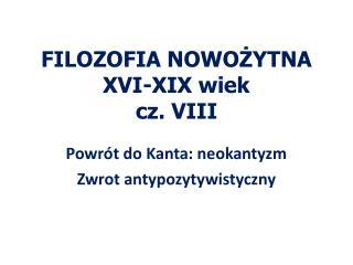 FILOZOFIA NOWOŻYTNA  XVI-XIX wiek cz. VIII